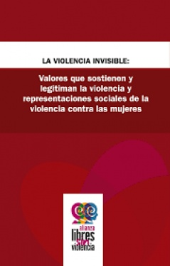 Valores que sostienen y legitiman la violencia y representaciones sociales de la violencia contra las mujeres