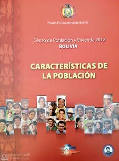 Censo de Población y Vivienda 2012 Bolivia Características de la Población