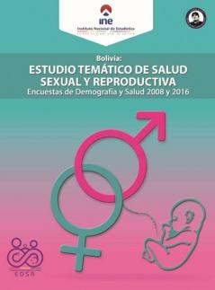 Estudio Temático de Salud Sexual y Reproductiva Encuestas Demografía y Salud 2008 y 2016