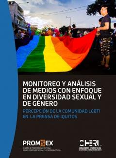 Monitoreo y Análisis de Medios con enfoque de Diversidad Sexual y de Género, Percepción de la Comunidad LGBTI en la prensa de Iquitos