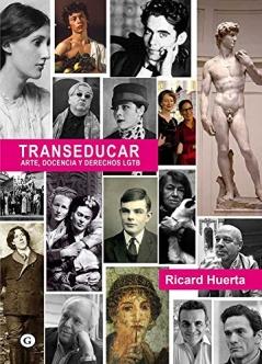 TRANSEDUCAR. Arte, Docencia y Derechos LGTB