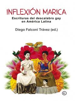Inflexión Marica Escritura del descalabro gay en América Latina