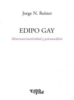 Edipo Gay Heteronormatividad y psicoanálisis