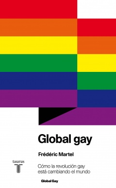 Global Gay Cómo la revolución gay está cambiando el mundo