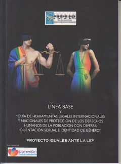 Línea Base y Guía de Herramientas Legales Internacionales y Nacionales de Protección de los Derechos Humanos de la Población con Diversa Orientación Sexual e Identidad de Género