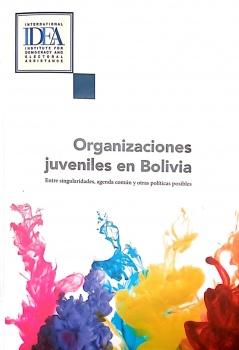 Organizaciones Juveniles en Bolivia: Entre Singularidades, agenda común y otras políticas posibles