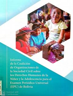 Informe de la Coalición de Organizaciones de la Sociedad Civil sobre los Derechos Humanos de la Niñez y la Adolescencia para el Examen Periódico Universal (EPU) Bolivia