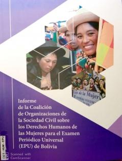 Informe de la Coalición de Organizaciones de la Sociedad Civil sobre los Derechos Humanos de las mujeres para el Examen Periódico Universal (EPU) Bolivia